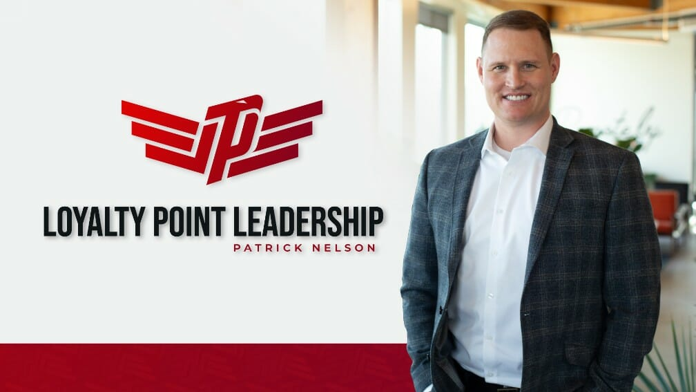 Loyalty Point Leadership Patrick Nelson Video